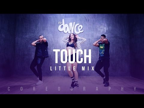 Touch - Little Mix - Coreography | FitDance Life - YouTube