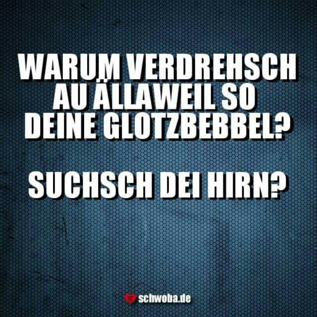 #augen #verdrehen #gehirn #schwäbisch #schwaben #schwoba #württemberg