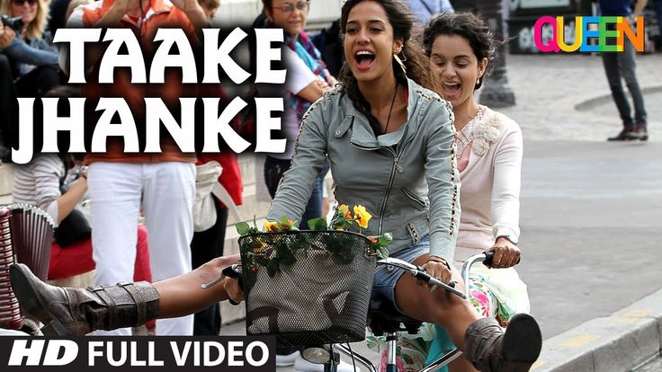 Queen: Taake Jhanke Full Video Song | Kangana Ranaut | Arijit Singh | Ar...