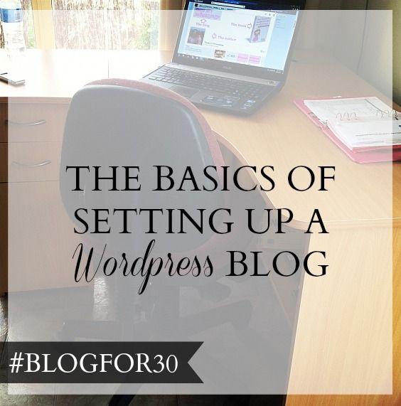5. of #Blogfor30: The basics of setting up a WordPress blog