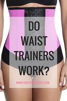 Ladies everywhere seem to be jumping on the waist training bandwagon.  But, do waist trainers work?