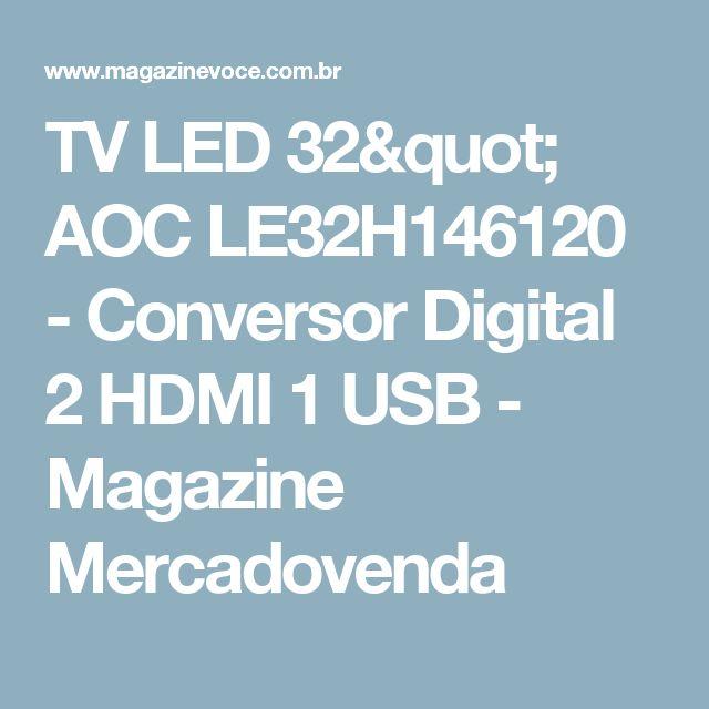 "TV LED 32"" AOC LE32H146120 - Conversor Digital 2 HDMI 1 USB - Magazine Mercadovenda"