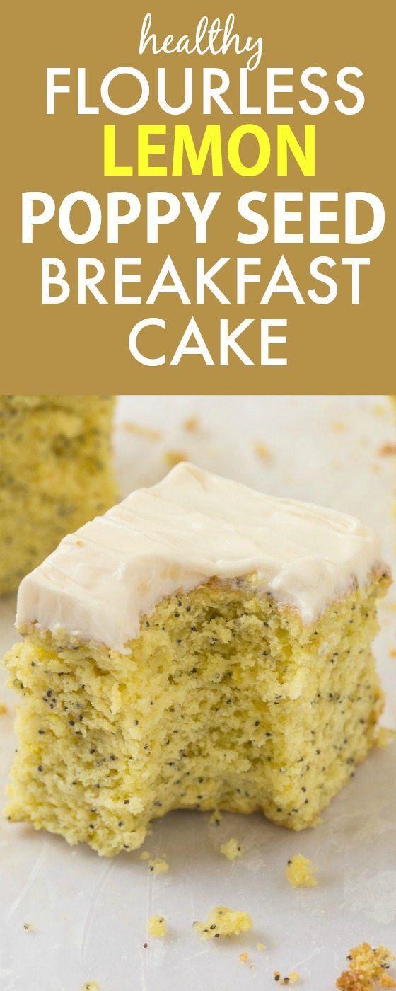 Healthy Flourless Lemon Poppy Seed Breakfast Cake- Light and fluffy on ...