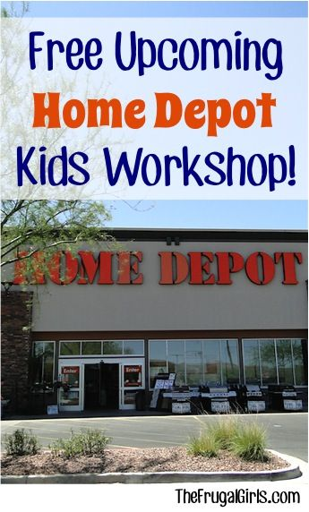 FREE Upcoming Home Depot Kids Workshops