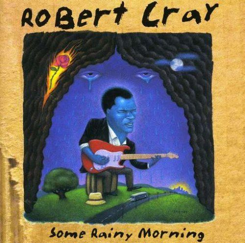 1995 Robert Cray Some Rainy Morning