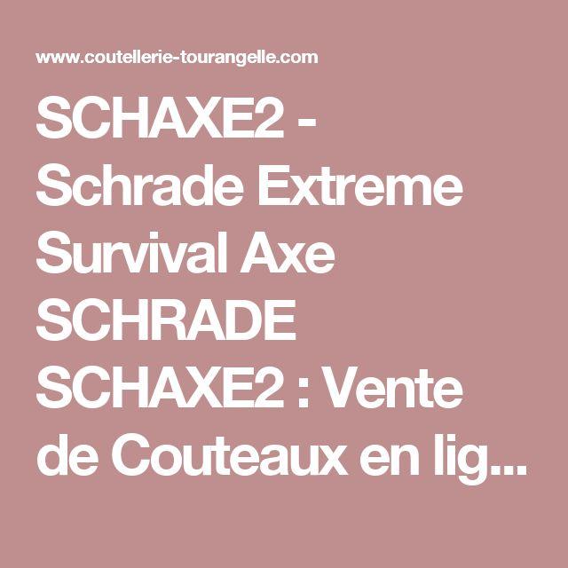 SCHAXE2 - Schrade Extreme Survival Axe SCHRADE SCHAXE2 : Vente de Couteaux en ligne : Coutellerie-tourangelle.com - version mobile