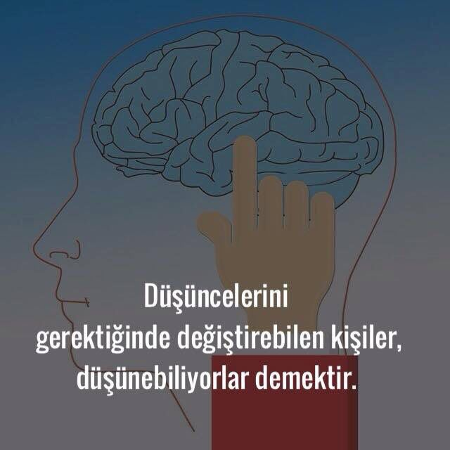 Düşüncelerini gerektiğinde değiştirebilen kişiler düşünebiliyorlar demektir...