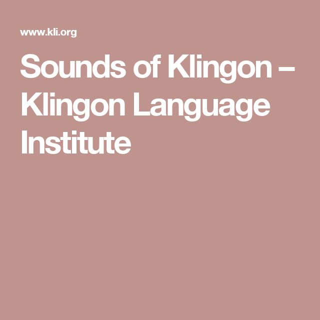 Sounds of Klingon – Klingon Language Institute
