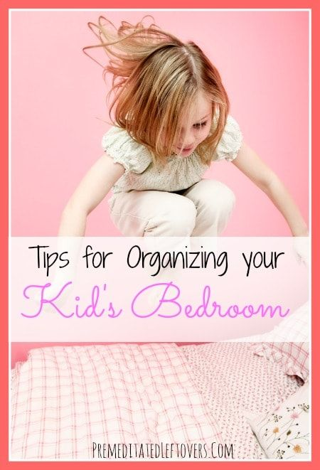 Tips For Organizing Your Kidu0027s Bedroom