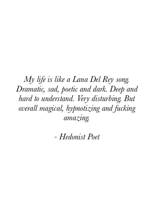 Lana Del Rey + Hedonist Poet #LDR lol