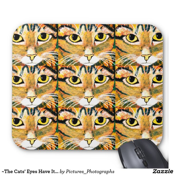 ~The Cats' Eyes Have It ~ Original Painting ~ Mouse Pad