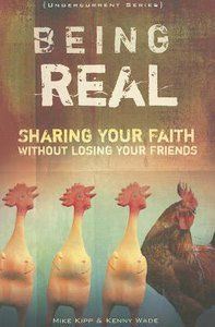 Being Real: Sharing Your Faith Without Losing Your Friends