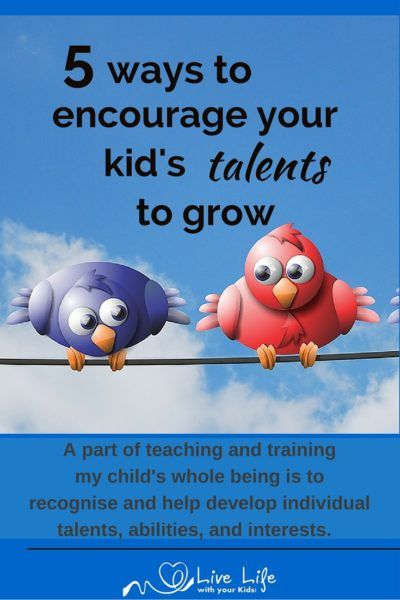 Help your child's talents to grow – 5 tips for parents