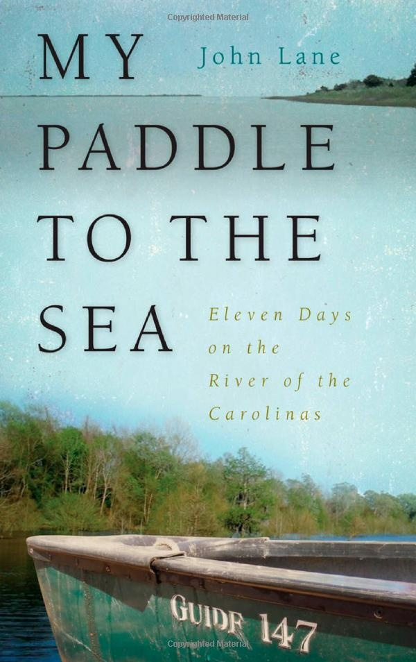 My Paddle to the Sea by John Lane