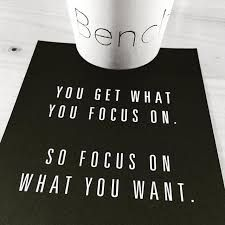 You get what you #focus on.