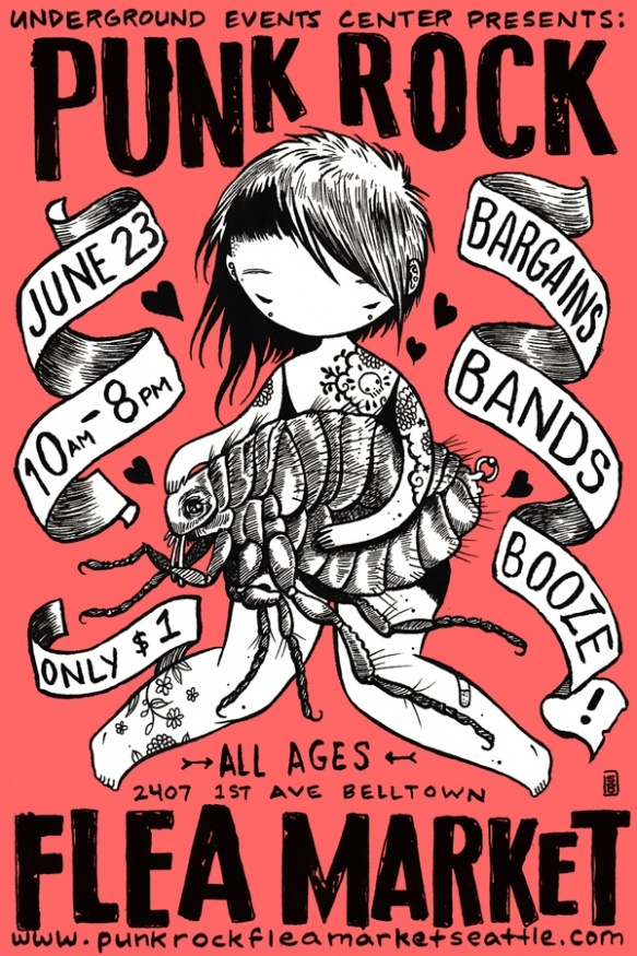 Punk Rock Flea Market Seattle June 23, 2012! This poster was created by the Amazing Stasia Kato & I am vending there too!