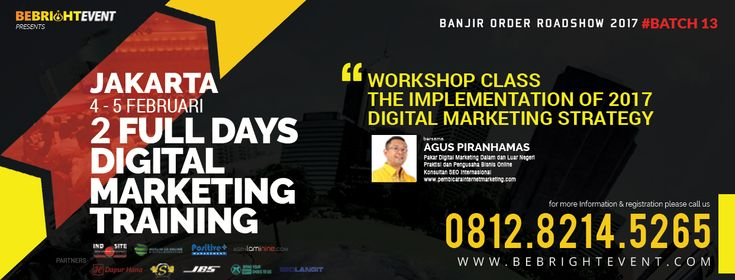 "0812 8214 5265 | Workshop Digital Marketing Jakarta Bebrightevent, Workshop Digital Marketing 2017  ""2 FULL DAYS TRAINING - THE IMPLEMENTATION OF DIGITAL MARKETING 2017 STRATEGY""  YOU ARE HERE HOME » ""2 FULL DAYS TRAINING - THE IMPLEMENTATION OF DIGITAL MARKETING 2017 STRATEGY"" 2 Full Days Training Digital Marketing Strategy for Businiess Jakarta  BANJIR ORDER ROADSHOW 2017  2 Full Days Digital Marketing Training  ""KELAS WORKSHOP - The Implementation of 2017 Digital Marketing Strategy"""