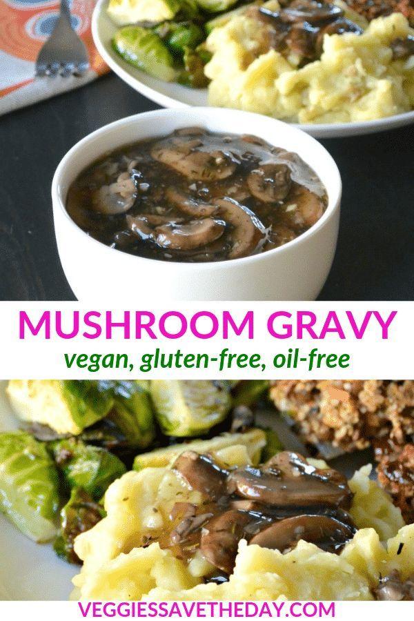 Easy Vegan Mushroom Gravy Gluten Free Veggies Save The Day Recipe Vegan Mushroom Gravy Homemade Gravy Easy Vegan