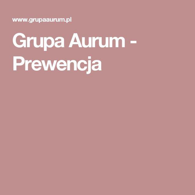 Grupa Aurum - Prewencja