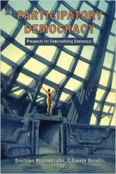 The Participatory Democracy: Prospects for Democratizing Democracy: Dimitrios Roussopoulos: 9781551642246: Amazon.com: Books