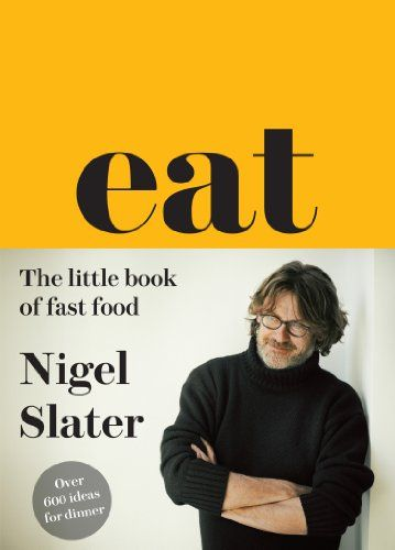 Eat - The Little Book of Fast Food by [Slater, Nigel]