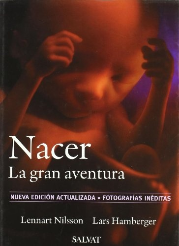 Nacer/ A Child Is Born: La Gran Aventura / The Great Adventure (Maternidad/Psicologia / Maternity/Psychology) (Spanish Edition) $83.69