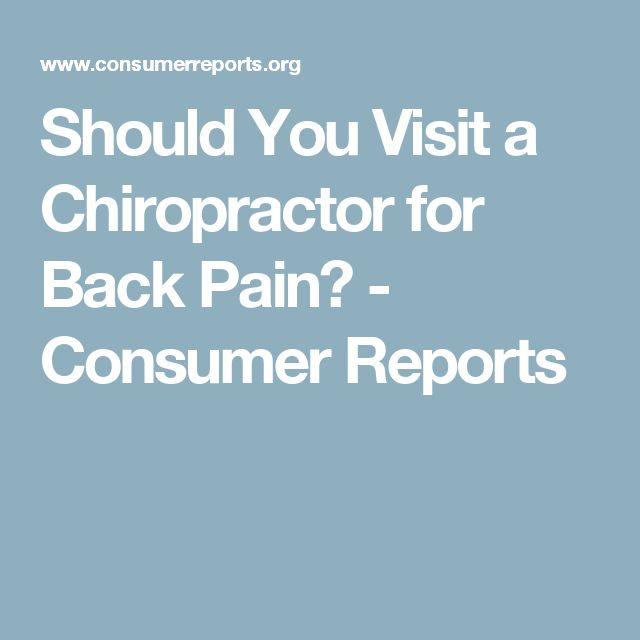 Should You Visit a Chiropractor for Back Pain? - Consumer Reports