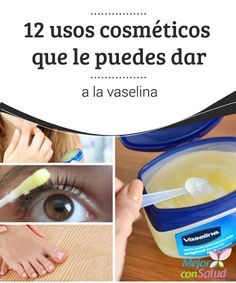 12 usos cosméticos que le puedes dar a la vaselina   ¿Sabías que puedes usar la vaselina con fines cosméticos? Te compartimos 12 formas de utilizarla para mantener bella.