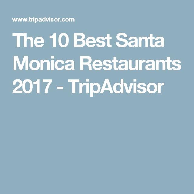 The 10 Best Santa Monica Restaurants 2017 - TripAdvisor