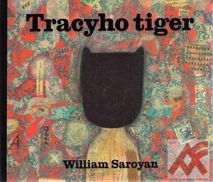 Saroyan William:Tracyho tiger