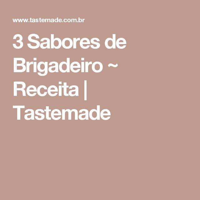 3 Sabores de Brigadeiro ~ Receita | Tastemade