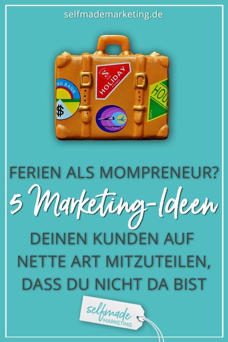 Wie Sagst Du Es Deinen Kunden Wenn Du Als Mompreneur Solo Unternehmer Oder Selbstandige Ferien Machst Hier Si Marketing Diy Ideen Online Marketing Strategie