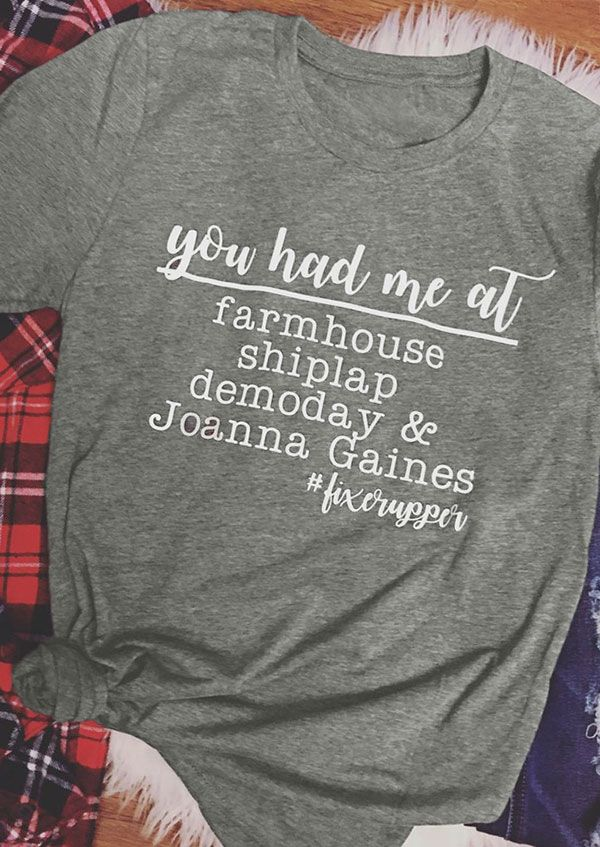 You Had Me At Farmhouse T-Shirt Free Shipping Worldwide!