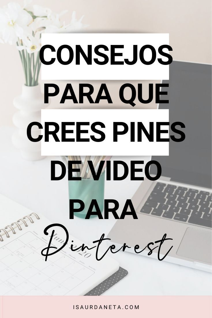 Consejos Para Que Crees Pines De Video Para Pinterest Como Funciona Pinterest Consejos útiles Pinterest