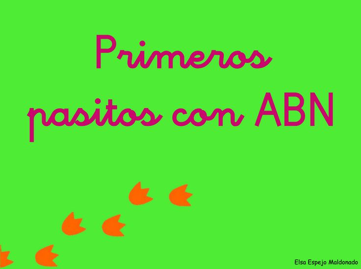 ALGORITMOS ABN. Por unas matemáticas sencillas, naturales y divertidas.: Primeros pasitos con ABN. Desde Extremadura.