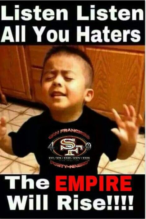 Listen haters # 49ers
