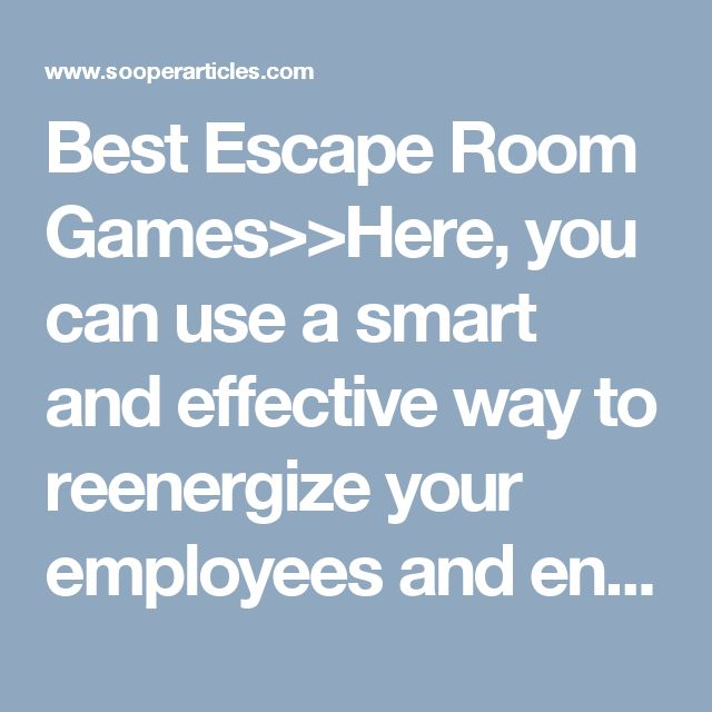 Best Escape Room Games>>Here, you can use a smart and effective way to reenergize your employees and enhance their efficiency manifolds. Simply explore online and search for best scare attraction Northampton that can provide the much needed adrenaline rush to your employees.