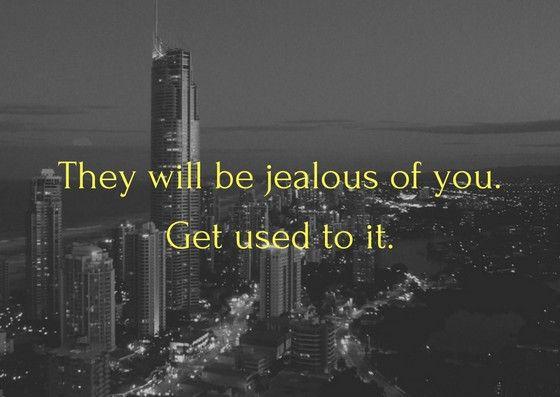 Take others' #jealousy as a compliment. #successfulWomen #BossLady #powerfulWomen