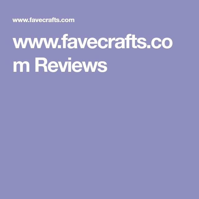 www.favecrafts.com Reviews