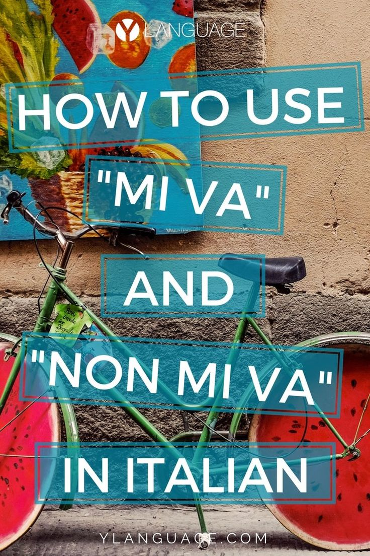 "How to use ""mi va"" and ""non mi va"" — YLanguage"