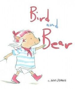 Bird and Bear by Ann James. Absolutely charming. Another one for the grandson. Bear is a great little character and the story is beautifully simple but satisfying.