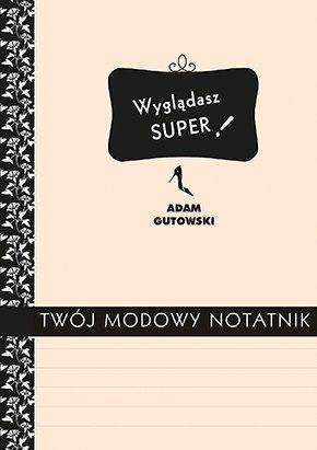 Twój modowy notatnik-Gutowski Adam