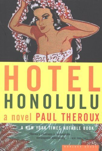 Hotel Honolulu: A Novel by Paul Theroux. $9.99. 436 pages. Publisher: Houghton Mifflin Harcourt (December 11, 2012)