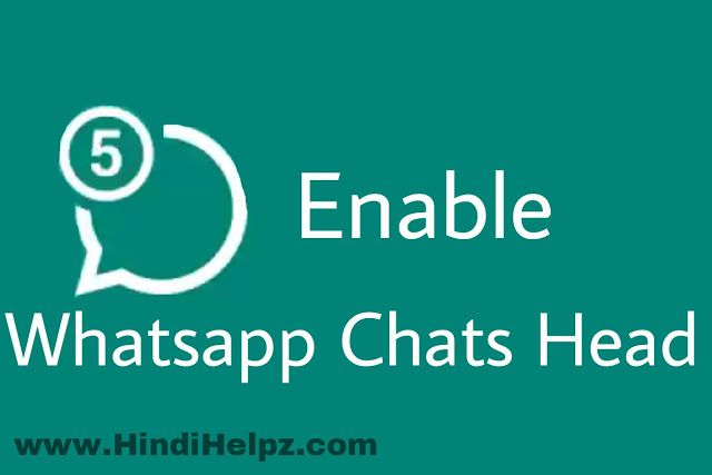 Whatsapp Me Chat Heads Kaise Enable Kare