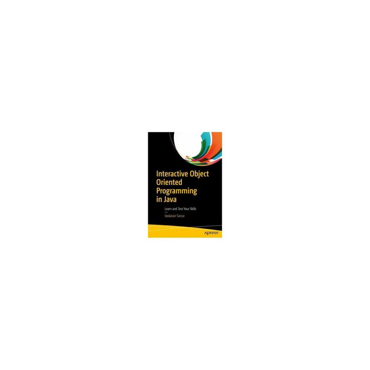 Interactive Object Oriented Programming in Java : Learn and Test Your Skills (Paperback) (Vaskaran