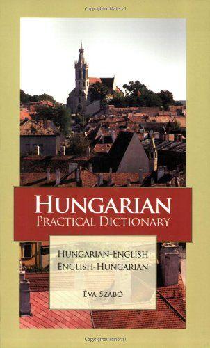 Hungarian Practical Dictionary: Hungarian-English/English...