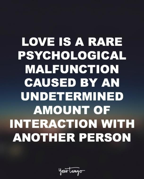 Love is a rare psychological malfunction caused by an undetermined amount of interaction with another person.