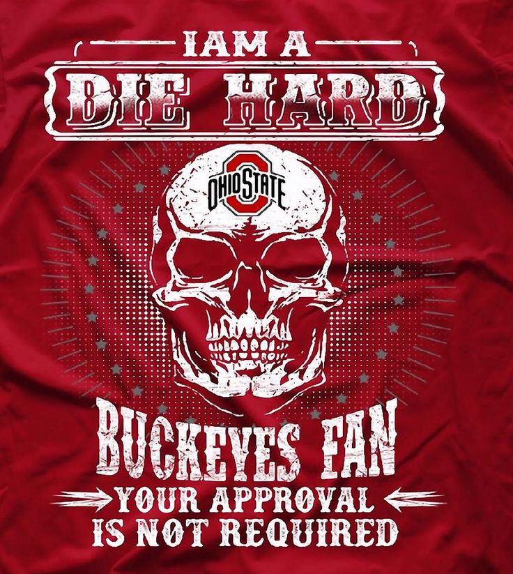 I'M A DIE HARD BUCKEYES FAN, YOUR APPROVAL IS NOT REQUIRED T-SHIRT.