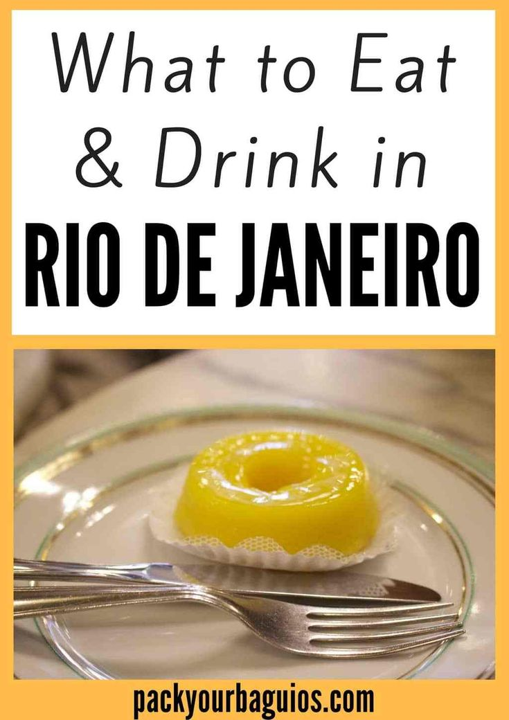 What to Eat & Drink in Rio de Janeiro   Pack Your Baguios