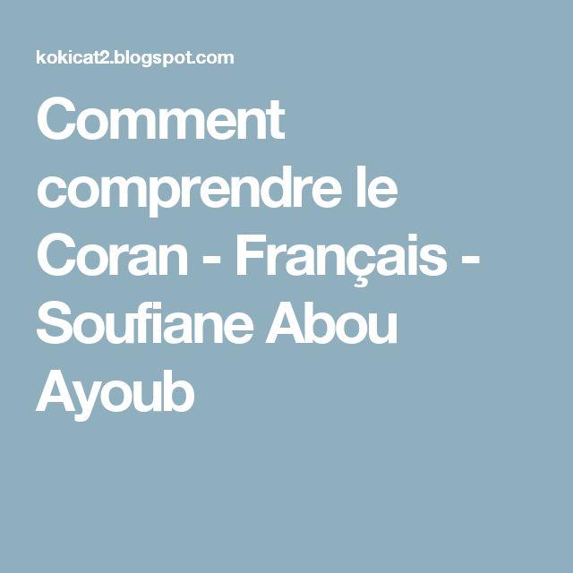 Comment comprendre le Coran - Français - Soufiane Abou Ayoub